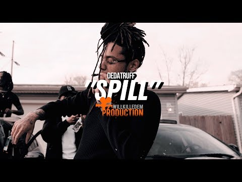 "DeDaTruff - ""Spill"" (Official Video) Dir. By @WillKilledEm"
