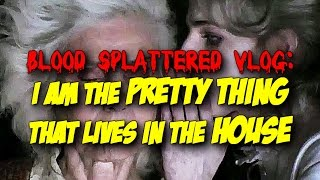 I Am The Pretty Thing That Lives In The House  2016    Blood Splattered Vlog  Horror Movie Review