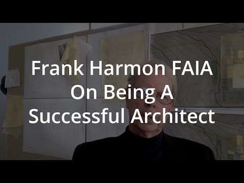 Frank Harmon FAIA On Being A Successful Architect