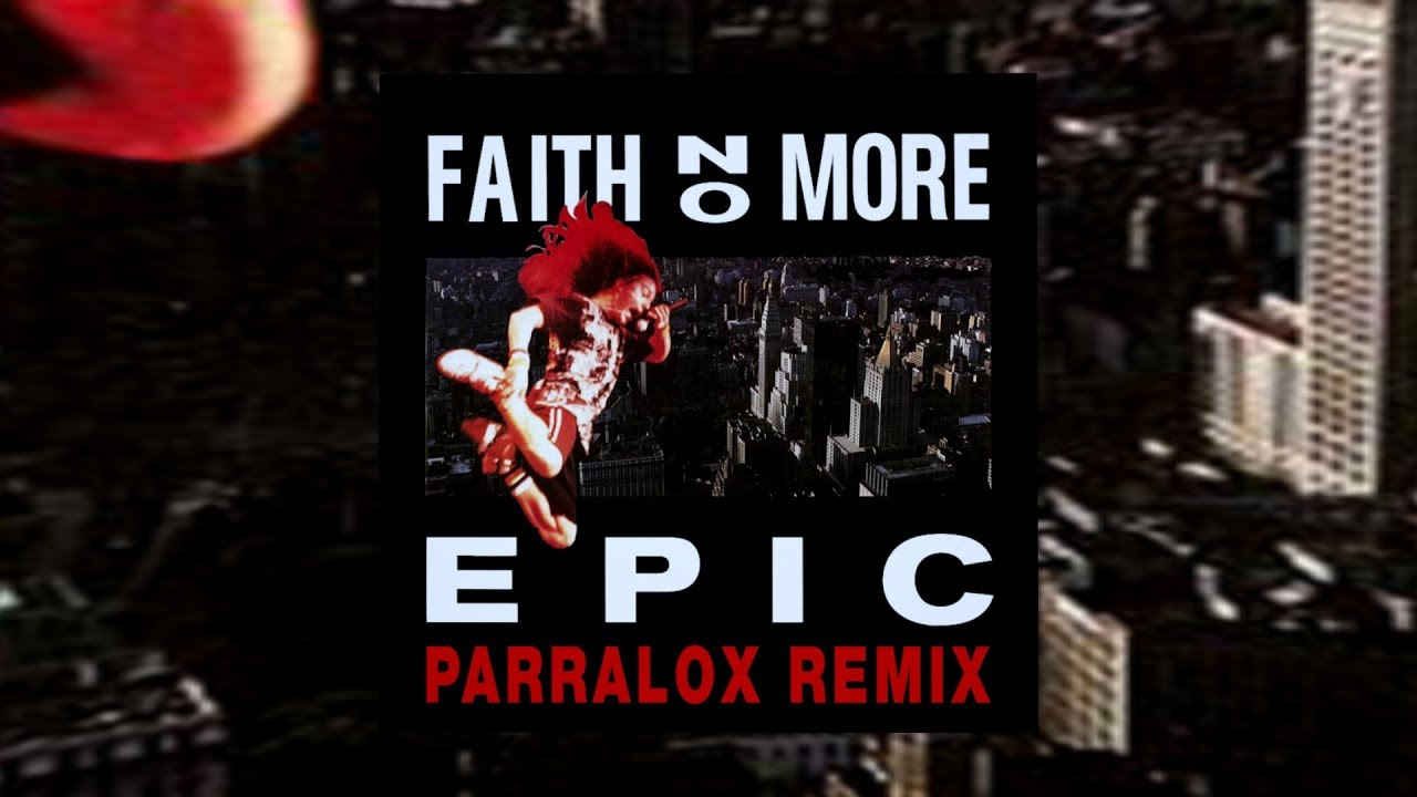 Faith No More - Epic (Parralox Bootleg Remix)
