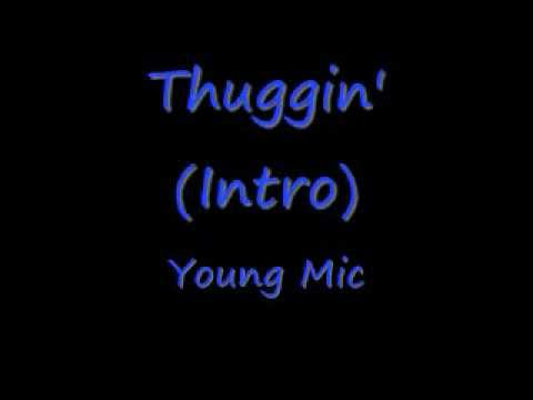 Young Mic - Thuggin' (Intro)