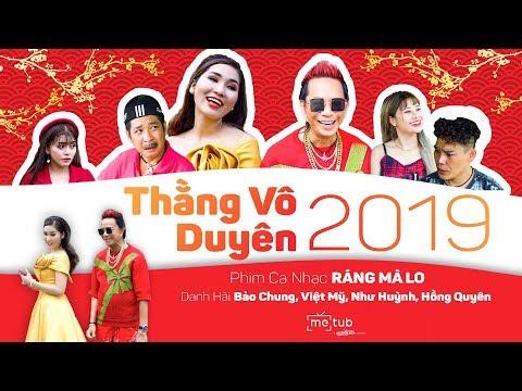 Thằng Vô Duyên 2019 - RÁNG MÀ LO | Danh hài Bảo Chung, Bảo Tũn, Nana Liu, Mỹ Linh - Thời lượng: 22:48.