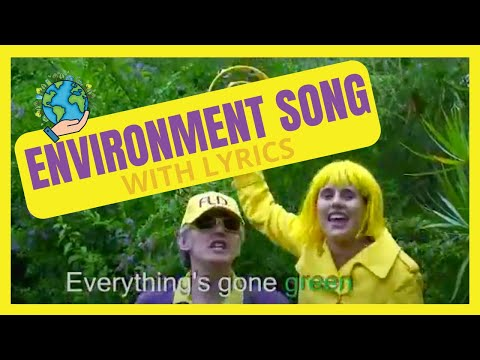 Everything's Gone Green - Environment Song