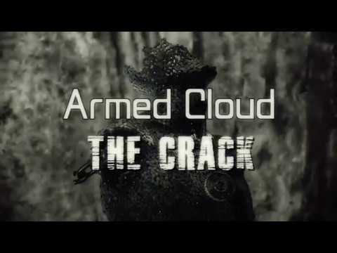 Armed Cloud - The Crack (OFFICIAL VIDEO)