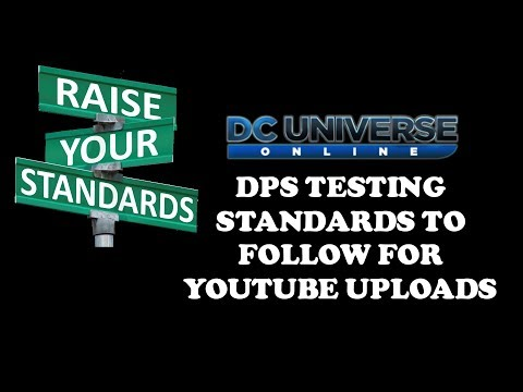 DPS Testing Standards for Youtube Uploads *MUST WATCH