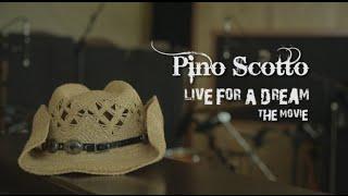 PINO SCOTTO | LIVE FOR A DREAM - THE MOVIE (2016)