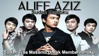 Video Aliff Aziz - Sudah Nasibku (With Lyrics) MP3, 3GP, MP4, WEBM, AVI, FLV Juni 2018