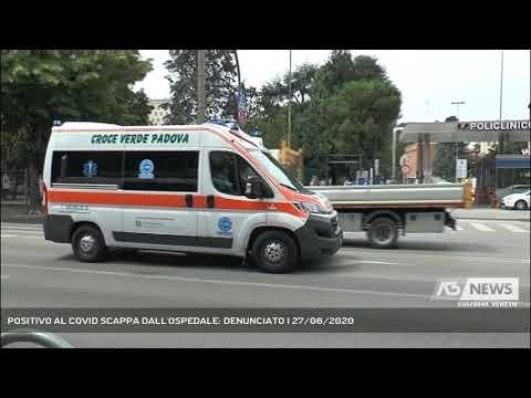 POSITIVO AL COVID SCAPPA DALL'OSPEDALE: DENUNCIATO | 27/06/2020