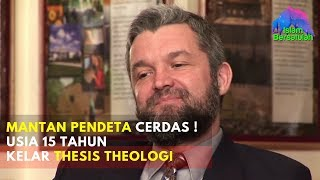 Video Super Cerdas 💥 Mantan Pendeta Ini Usia 15 Tahun Kelar Bikin Thesis Theologi Sebelum Masuk Islam MP3, 3GP, MP4, WEBM, AVI, FLV Januari 2019
