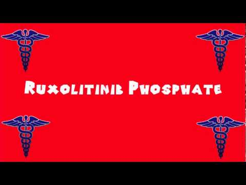 Pronounce Medical Words ― Ruxolitinib Phosphate