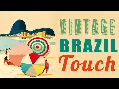 Vintage Brazil Touch - Best Of Vintage Brazilian Songs (видео)