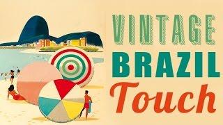 Download Lagu Vintage Brazil Touch - Best Of Vintage Brazilian Songs Mp3