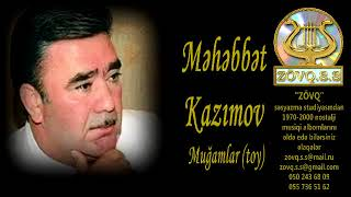 Mehebbet Kazimov Mugamlar (toy)