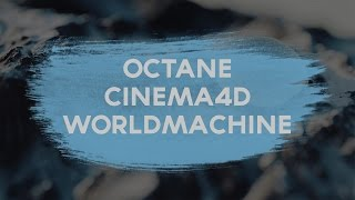 Worldmachine + Cinema4d + Octane Timelapse