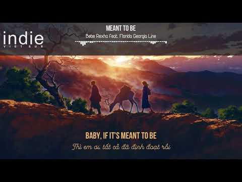 Video [Vietsub+Lyrics] Bebe Rexha - Meant to Be (feat. Florida Georgia Line) download in MP3, 3GP, MP4, WEBM, AVI, FLV January 2017