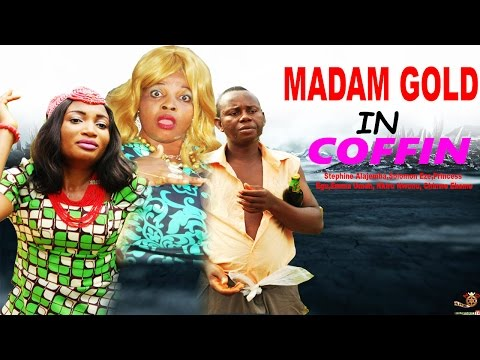Madam Gold In Coffin Season 3 - 2015 Latest Nigeri