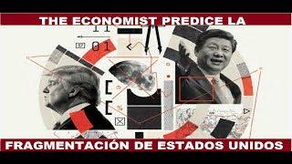 Video THE ECONOMIST PREDICE LA FRAGMENTACIÓN DE ESTADOS UNIDOS Y EL ASCENSO DE CHINA MP3, 3GP, MP4, WEBM, AVI, FLV Agustus 2018