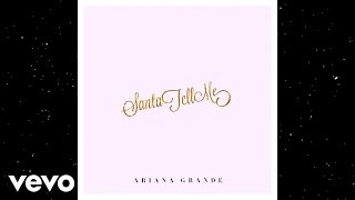Ariana Grande - Santa Tell Me (Audio)