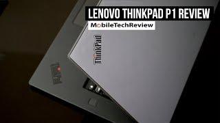Lenovo ThinkPad P1 Review