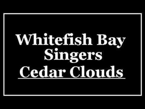 Whitefish Bay Singers - Cedar Clouds