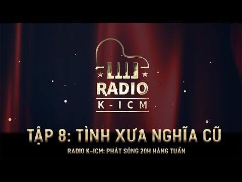 RADIO K-ICM   TÌNH XƯA NGHĨA CŨ - TẬP 8 - Thời lượng: 7 phút và 15 giây.