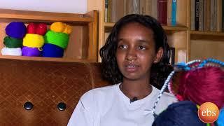 Ethio Business ጥበበኛዋ ወጣት የስራ ፈጣሪ በኢትዮ ቢዝነስ