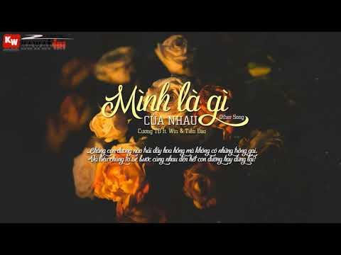 minh-la-gi-cua-nhau-other-song-cuong-td-ft-win-tien-dao-official-lyric-video-
