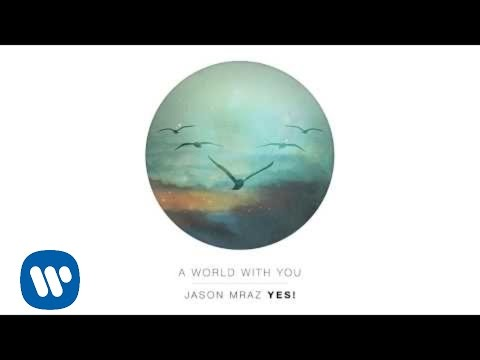 Jason Mraz - A World With You [Official Audio] Jason Mraz