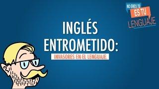 Los invasores del lenguaje.