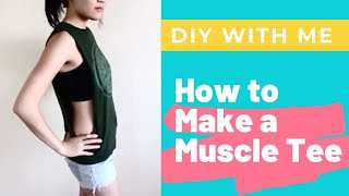 How To: Cut T-Shirts Into Cute Tank Tops with Big Dropping Arm Holes DIY Easy Muscle Tee - YouTube