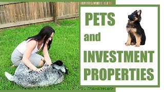 Pets and Investment Properties