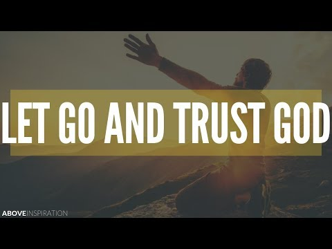LET GO & TRUST GOD | Overcoming Worry - Inspirational & Motivational Video