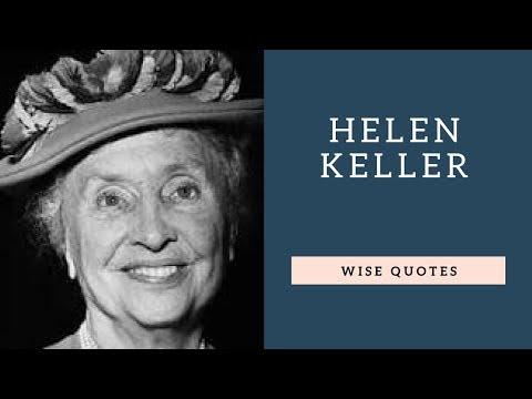 Encouraging quotes - Helen Keller Sayings Quotes  Positive Thinking & Wise Quotes Salad  Motivation  Inspiration