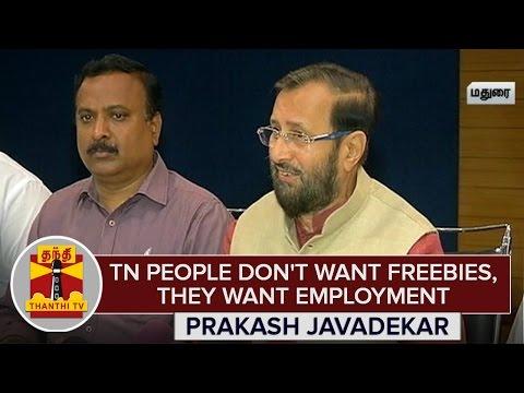 People-of-Tamil-Nadu-dont-want-freebies-they-want-Employment--Prakash-Javadekar