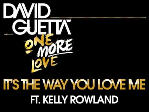 David Guetta It's The Way You Love Me