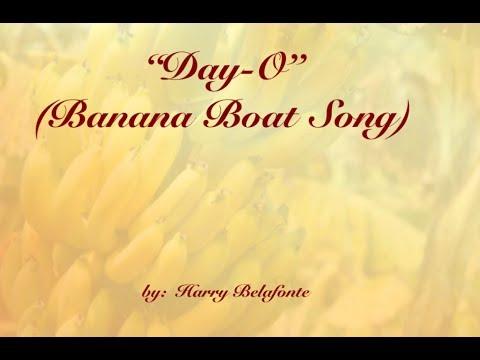 , title : 'Day-O (The Banana Boat Song) w/lyrics  ~  Harry Belafonte'
