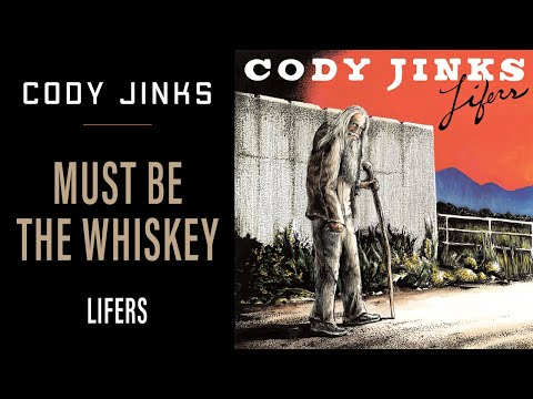 Cody Jinks - Must Be The Whiskey