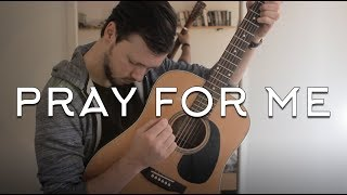 Pray For Me - The Weeknd & Kendrick Lamar // Fingerstyle Guitar