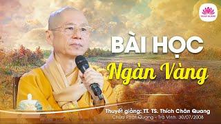 Bài học ngàn vàng - Thượng Tọa Thích Chân Quang