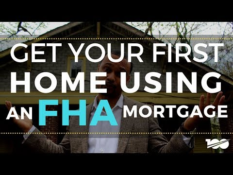 How To Get Your First Home Using An FHA Mortgage