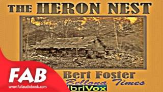 The Heron Nest Full Audiobook by W. Bert FOSTER by Family Life, Gardening Audiobook