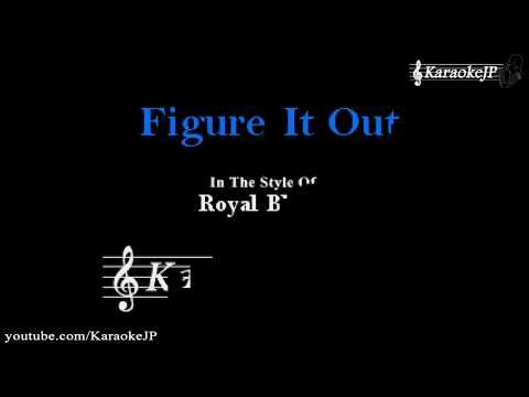 Figure It Out (Karaoke) - Royal Blood