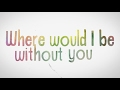 Kendall K - Where Would I Be Without You (Lyric Video)