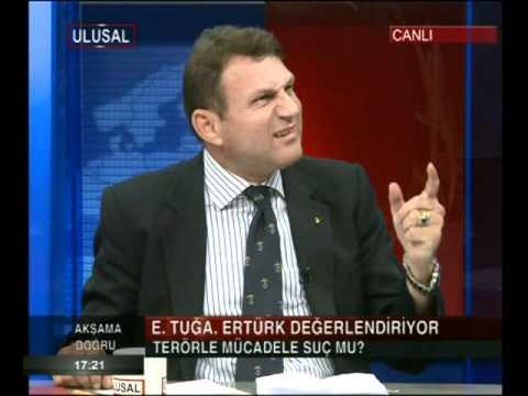 TÜRKER ERTÜRK ; TERÖRLE MÜCADELE SUÇ MU. 25.5.2012. CUMA. 1.