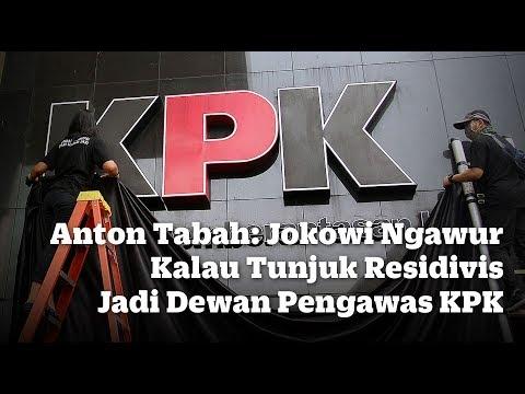 Anton Tabah: Jokowi Ngawur Kalau Tunjuk Residivis Jadi Dewan Pengawas KPK