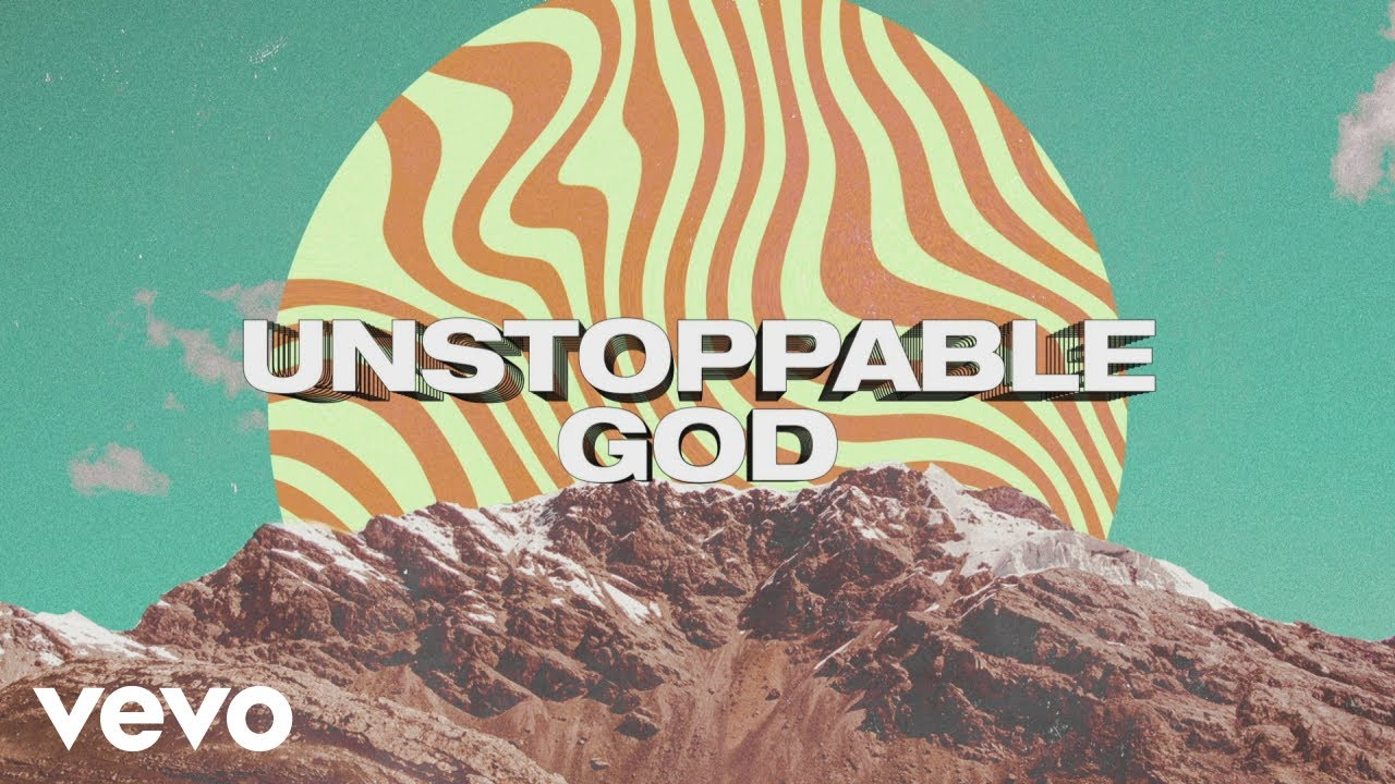 Unstoppable God (Official Lyric Video)