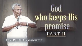 Rev  Dr  M A Varughese    God Who Keeps His Promise  Part Ii    13 1 2019
