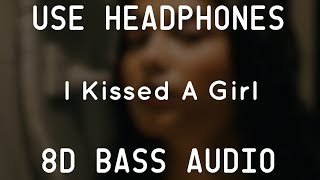 Katy Perry - I Kissed a Girl (8D BASS AUDIO)