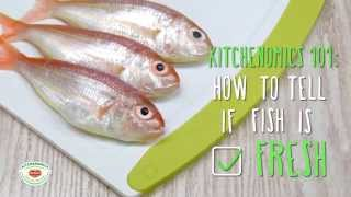 DEL MONTE KITCHENOMICS – KITCHEN 101 (CHECK FISH FRESHNESS)