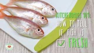 DEL MONTE KITCHENOMICS – KITCHEN 101 (CHECK FISH FRESHNESS)